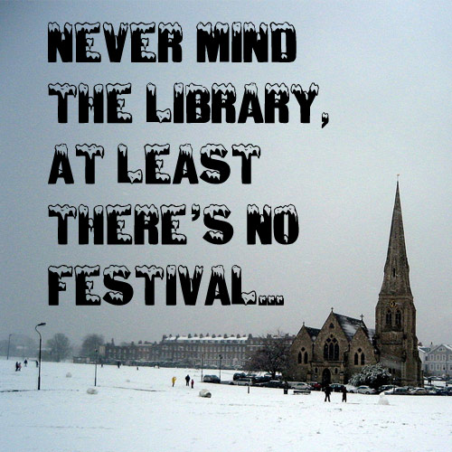 Never Mind the Library, at least there's no festival