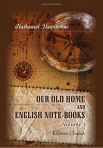 Nathaniel Hawthorne - Our Old Home