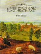 Greenwich and Blackheath Past by Felix Barker
