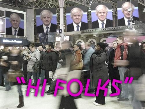 Bloody Boris banging on at the station