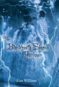 The Blackheath Seance Parlour novel by Alan Williams